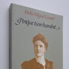 Libros de segunda mano: PORQUE TUVE HAMBRE… - LAMET MORENO, PEDRO MIGUEL. Lote 147451785