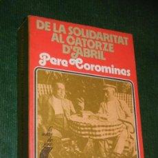 Libros de segunda mano: DE LA SOLIDARITAT AL CATORZE D'ABRIL. 2N VOL. DIARIS I RECORDS PERE COROMINES, CURIAL 1974. Lote 147753546