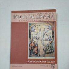 Libros de segunda mano: LOS AÑOS RIOJANOS DE IÑIGO DE LOYOLA. JOSÉ MARÍA DE TODA S. J. TDK360. Lote 147996486