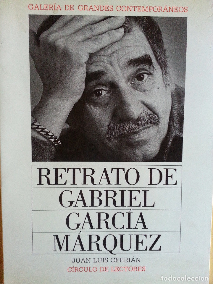 RETRATO DE GABRIEL GARCÍA MÁRQUEZ - JUAN LUIS CEBRIÁN (CÍRCULO DE LECTORES, 1989) (Libros de Segunda Mano - Biografías)