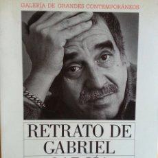 Libros de segunda mano: RETRATO DE GABRIEL GARCÍA MÁRQUEZ - JUAN LUIS CEBRIÁN (CÍRCULO DE LECTORES, 1989). Lote 146684522