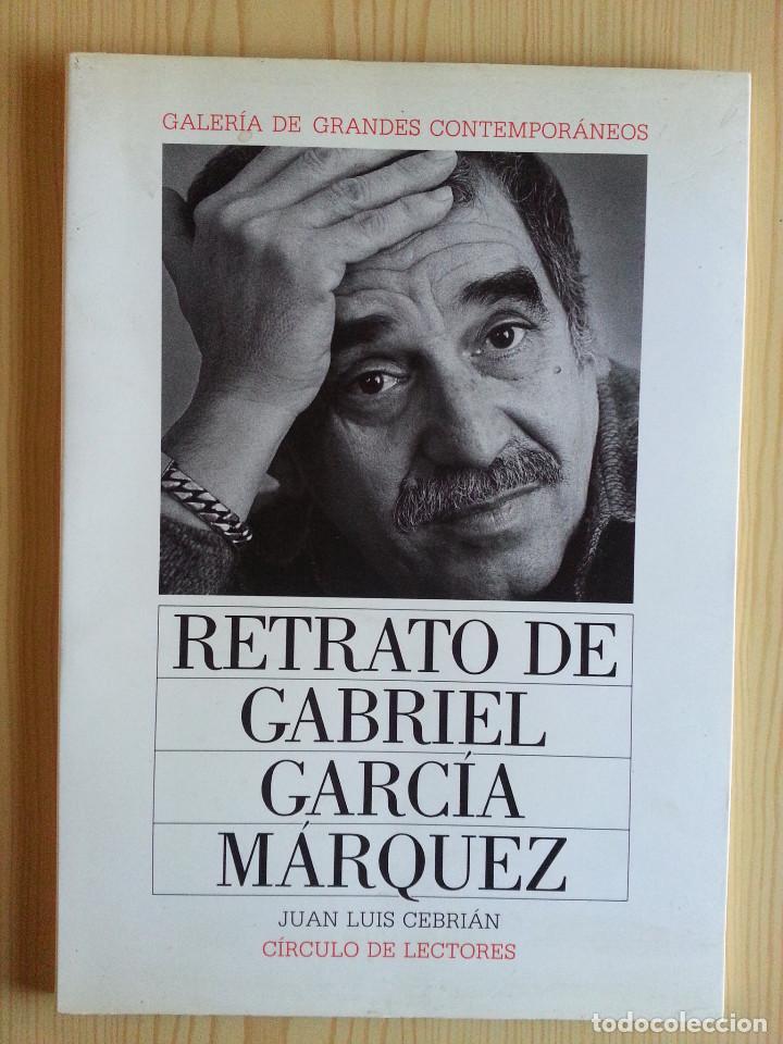 Libros de segunda mano: RETRATO DE GABRIEL GARCÍA MÁRQUEZ - JUAN LUIS CEBRIÁN (CÍRCULO DE LECTORES, 1989) - Foto 2 - 146684522