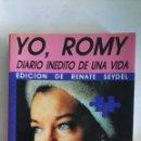 Libros de segunda mano: YO, ROMY DIARIO INÉDITO DE UNA VIDA. Lote 148102569