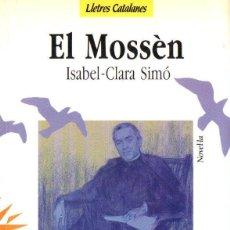 Libros de segunda mano: ISABEL CLARA - SIMÓ : EL MOSSÉN - JACINTO VERDAGUER (PLAZA JANÉS, 1987) PRIMERA EDICIÓN -EN CATALÁN. Lote 148136982
