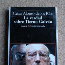 Libros de segunda mano: LA VERDAD SOBRE TIERNO GALVÁN. RÍOS (CÉSAR ALONSO DE LOS) SALAMANCA, ANAYA & MUCHNIK EDITORES, 1997.. Lote 148470750