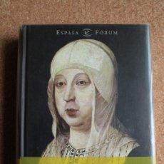 Libros de segunda mano: ISABEL LA CATÓLICA. FERNÁNDEZ ÁLVAREZ (MANUEL) MADRID, ESPASA-CALPE, 2003.. Lote 148948114