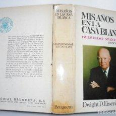Libros de segunda mano: DWIGHT D. EISENHOWER MIS AÑOS EN LA CASABLANCA.SEGUNDO MANDATO 1956-1961 Y92234. Lote 149122514