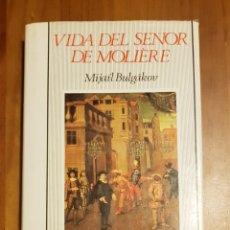 Libros de segunda mano: MIJAIL BULGAKOV. VIDA DEL SEÑOR MOLIERE.. Lote 149246108