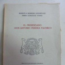 Livros em segunda mão: EL PREBENDADO DON ANTONIO PEREIRA PACHECO. LA LAGUNA. 1963. Lote 149439982