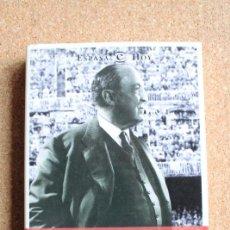 Libros de segunda mano: BERNABÉU, EL PRESIDENTE. GARCÍA CANDAU (JULIÁN) MADRID, ESPASA-CALPE, 2002.. Lote 149484046