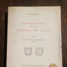 Libros de segunda mano: INVENTARIO DEL ARCHIVO DE LOS DUQUES DE FRÍAS. III. PILAR LEÓN TELLO. 1973 SIN USO.. Lote 149520528
