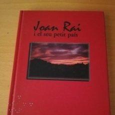 Libros de segunda mano: JOAN RAI I EL SEU PETIT PAÍS (EDICIONS DOCUMENTA BALEAR). Lote 149669422