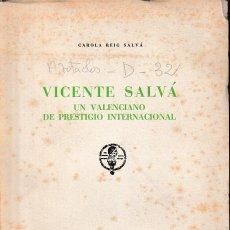 Libros de segunda mano: VICENTE SALVÁ. UN VALENCIANO DE PRESTIGIO INTERNACIONAL (C. REIG SALVÁ 1972) SIN USAR. Lote 149856350