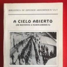 Libros de segunda mano: A CIELO ABIERTO. FELIX LUNAR. Lote 150074958