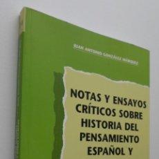 Libros de segunda mano: NOTAS Y ENSAYOS CRÍTICOS SOBRE HISTORIA DEL PENSAMIENTO ESPAÑOL Y OTROS ESCRITOS - GONZÁLEZ MÁRQUEZ,. Lote 150112121