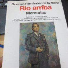Libros de segunda mano: RÍO ARRIBA MEMORIAS GONZALO FERNÁNDEZ DE LA MORA EDIT PLANETA AÑO 1995. Lote 150368402
