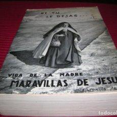 Libros de segunda mano: MUY INTERESANTE LIBRO.VIDA DE LA MADRE MARAVILLAS DE JESÚS.CARMELITA DESCALZA.. Lote 150405586