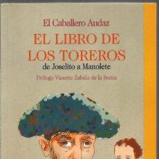 Libros de segunda mano: EL CABALLERO AUDAZ. EL LIBRO DE LOS TOREROS. DE JOSELITO A MANOLETE. LA PIEL DE TORO. Lote 150645270