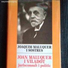 Libros de segunda mano: JOAN MALUQUER I VILADOT. JOAQUIM MALUQUER I SOSTRES. EDITORIAL PORTIC 1995.. Lote 150841486