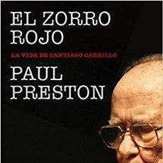 Libros de segunda mano: EL ZORRO ROJO - LA VIDA DE SANTIAGO CARRILLO - PAUL PRESTON. Lote 151081278