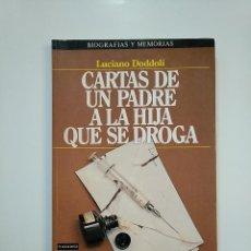 Libros de segunda mano: CARTAS DE UN PADRE A LA HIJA QUE SE DROGA. LUCIANO DODDOLI. BIOGRAFIAS Y MEMORIAS PLAZA JANES TDK364. Lote 151214254