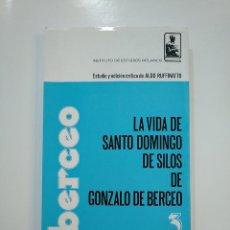 Libros de segunda mano: LA VIDA DE SANTO DOMINGO DE SILOS DE GONZALO DE BERCEO. ALDO RUFFINATTO. LA RIOJA. TDK364. Lote 151229218