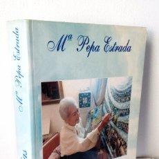 Libros de segunda mano: Mª PEPA ESTRADA **MEMORIAS***EDITORIAL ARGUVAL 1995. Lote 36321122