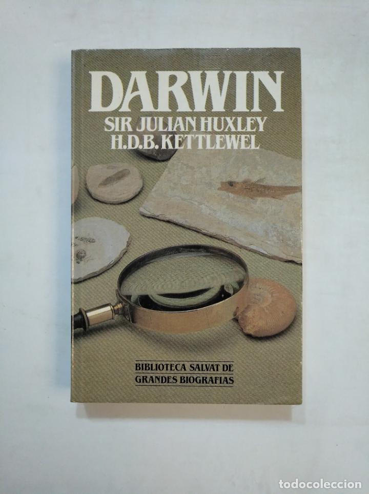 DARWIN. SIR JULIAN HUXLEY. HDB KETTLEWEL. BIBLIOTECA SALVAT DE GRANDES BIOGRAFIAS Nº 5. TDK366 (Libros de Segunda Mano - Biografías)