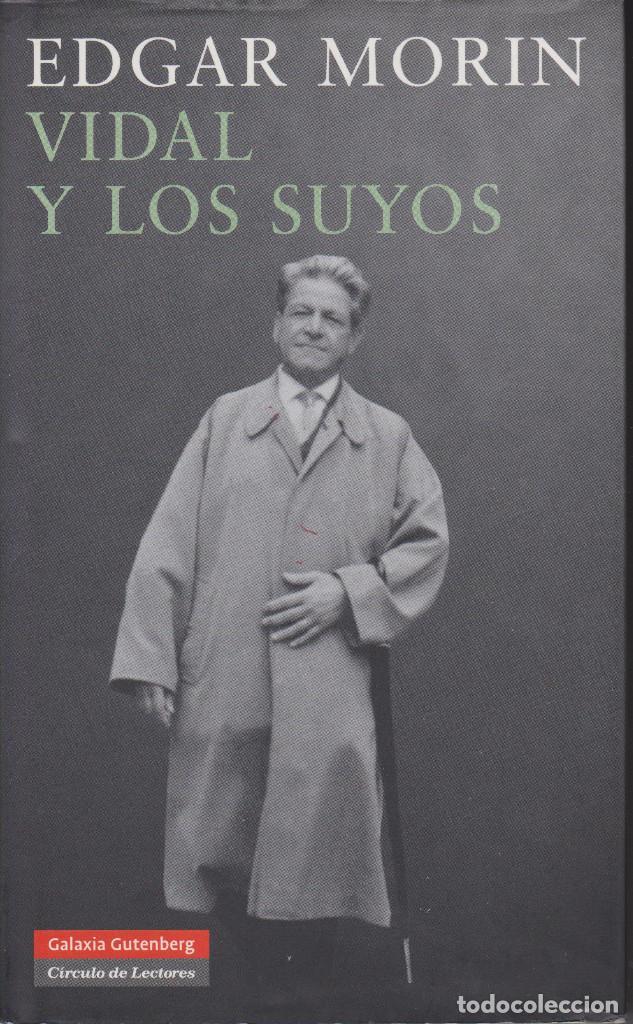 VIDAL Y LOS SUYOS. EDGAR MORIN (Libros de Segunda Mano - Biografías)