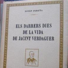 Libros de segunda mano: PEREÑA, JOSEP: ELS DARRERS DIES DE LA VIDA DE JACINT VERDAGUER. Lote 151901258