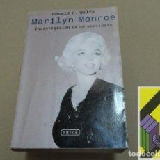 Libros de segunda mano: WOLFE, DONALD H.: MARILYN MONROE. INVESTIGACIÓN DE UN ASESINATO .... Lote 152277250