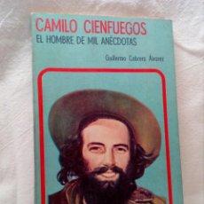 Libros de segunda mano: CAMILO CIENFUEGOS, EL HOMBRE DE MIL ANÉCDOTAS; GUILLERMO CABRERA ÁLVAREZ - EDITORA POLÍTICA 1984. Lote 152290126