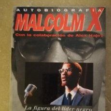 Libros de segunda mano: MALCOLM X. AUTOBIOGRAFÍA (CON LA COLABORACIÓN DE ALEX HALEY) EDICIONES B. Lote 173050467