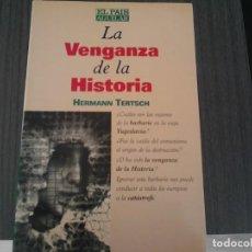 Libros de segunda mano: LA VENGANZA DE LA HISTORIA POR HERMANN TERTSCH. Lote 152392038