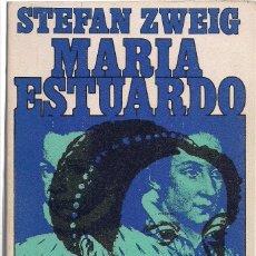 Libros de segunda mano: STEFAN ZWEIG : MARÍA ESTUARDO. (ED. JUVENTUD, LIBROS DE BOLSILLO, 1969). Lote 152475330