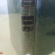 Libros de segunda mano: MUSSOLINI - LAURA FERMI - ED. GRIJALBO - AÑO 1962 - 1ª EDICIÓN EN ESPAÑOL. Lote 152483894