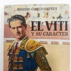 Libros de segunda mano: MARINO GÓMEZ SANTOS, EL VITI Y SU CARÁCTER, 1965. TOROS. SALAMANCA. Lote 152488118