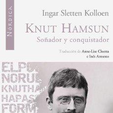 Libros de segunda mano: KNUT HAMSUN. SOÑADOR Y CONQUISTADOR. INGAR SLETTEN KOLLOEN. NUEVO. Lote 152494026