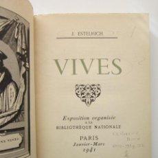 Libros de segunda mano: JOAN ESTELRICH. VIVES: EXPOSITION ORGANISÉE A LA BIBLIOTHÈQUE NATIONALE. PARIS, 1942. DEDICADO. Lote 152499150