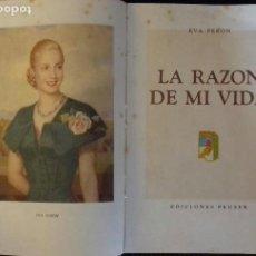 Libros de segunda mano: LA RAZON DE MI VIDA. EVA PERON. EDICIONES PEUSER. 1951.. Lote 152562682