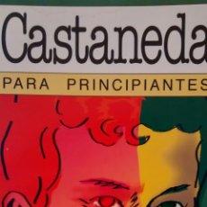Libros de segunda mano: CASTANEDA PARA PRINCIPIANTES DE MARTIN BROUSSALIS Y MARIO ARVALLO (ERA NACIENTE). Lote 153110854