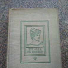 Libros de segunda mano: MEMORIAS DE DOÑA EULALIA DE BORBON INFANTA DE ESPAÑA ( 1864-1931 ) - EDITORIAL JUVENTUD 1954 --. Lote 153203386