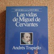 Libros de segunda mano: LAS VIDAS DE MIGUEL DE CERVANTES. TRAPIELLO (ANDRÉS) BARCELONA, PLANETA, 1993.. Lote 153332706