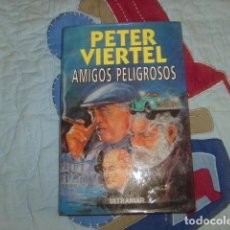 Livros em segunda mão: AMIGOS PELIGROSOS , PETER VIERTEL. Lote 153396786
