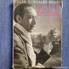 Libros de segunda mano: GONZÁLEZ-RUANO, CÉSAR: DIARIO ÍNTIMO.1951-1965 - MEMORIAS . Lote 153555138