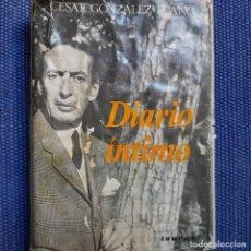 Libros de segunda mano: GONZÁLEZ-RUANO, CÉSAR: DIARIO ÍNTIMO.1951-1965 - MEMORIAS . Lote 153555542