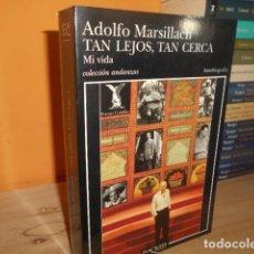 Livres d'occasion: TAN LEJOS,TAN CERCA / ADOLFO MARSILLACH. Lote 153611138