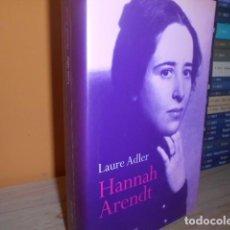 Libros de segunda mano: HANNAH ARENDT / LAURE ADLER / DESTINO / MUY BUEN ESTADO. Lote 153821758