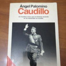 Libros de segunda mano: CAUDILLO AUTOR: ANGEL PALOMINO. Lote 154021140
