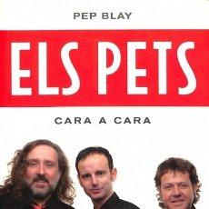 Libros de segunda mano: ELS PETS - CARA A CARA (SIGNAT) - PEP BLAY - ROSA DELS VENTS. Lote 154067248